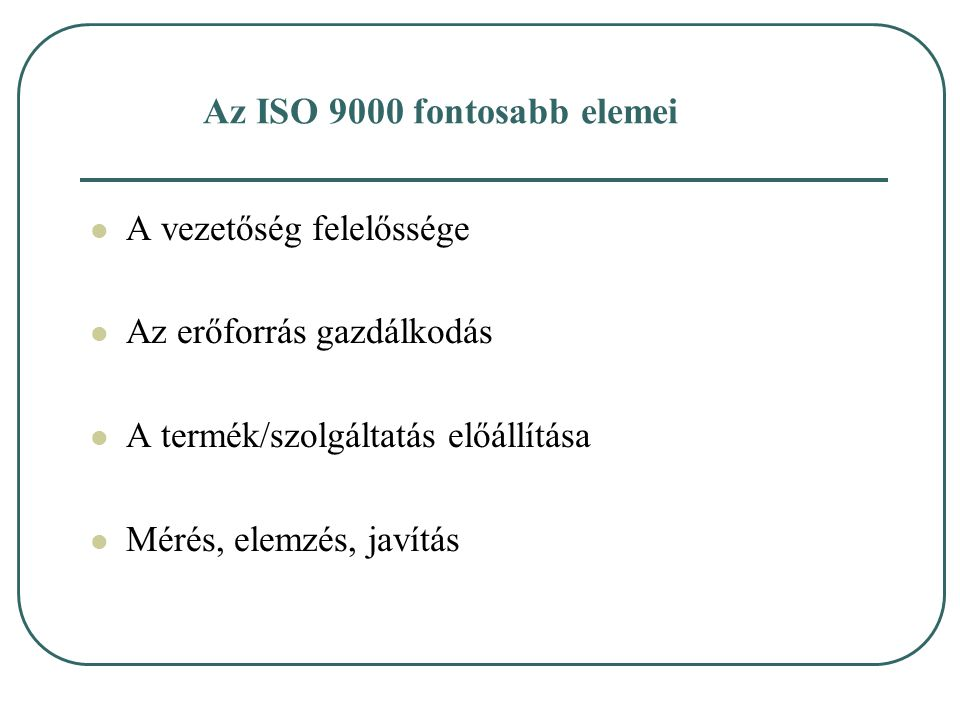 Az ISO 9000 fontosabb elemei