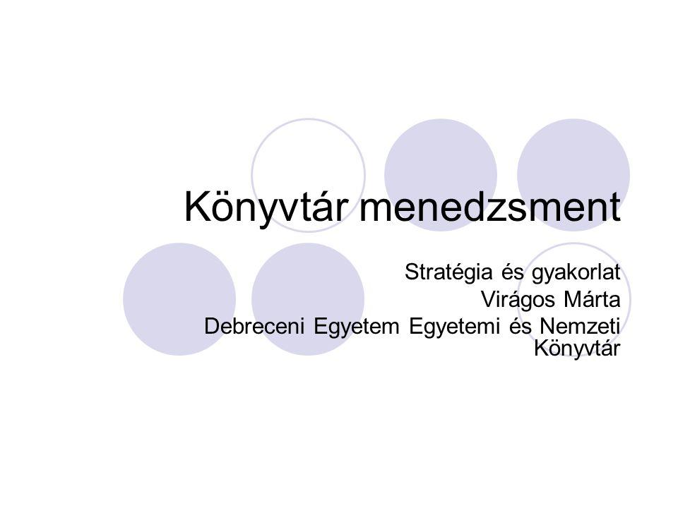 Könyvtár menedzsment Stratégia és gyakorlat Virágos Márta
