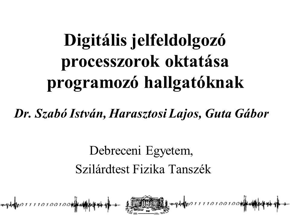 Digitális jelfeldolgozó processzorok oktatása programozó hallgatóknak