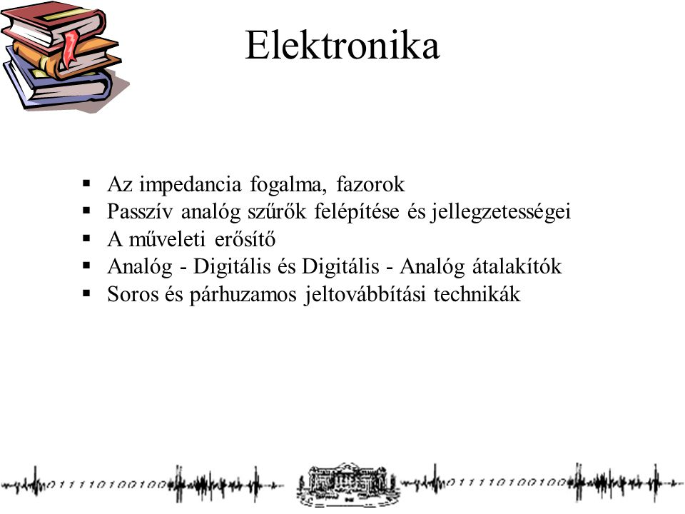 Elektronika Az impedancia fogalma, fazorok