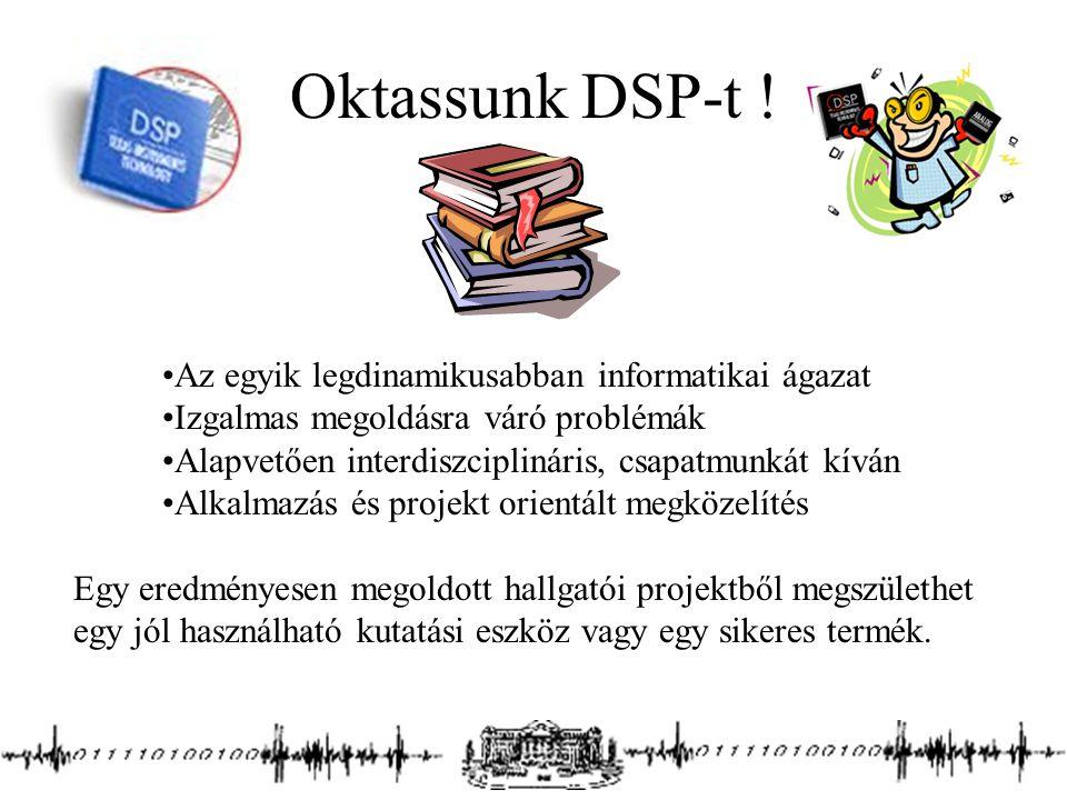 Oktassunk DSP-t ! Az egyik legdinamikusabban informatikai ágazat