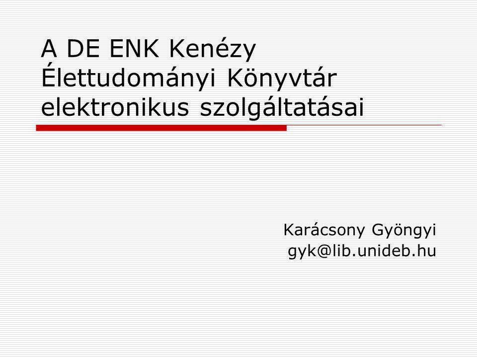 A DE ENK Kenézy Élettudományi Könyvtár elektronikus szolgáltatásai
