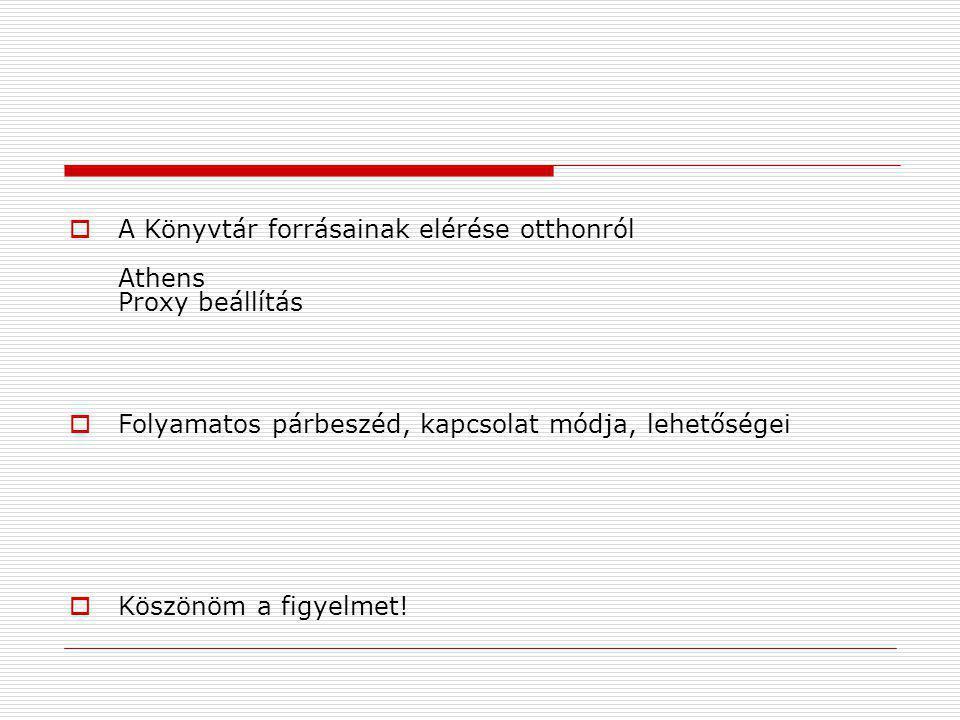 A Könyvtár forrásainak elérése otthonról Athens Proxy beállítás
