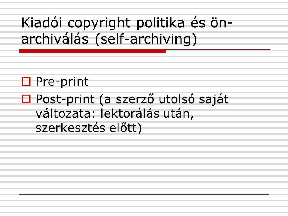 Kiadói copyright politika és ön-archiválás (self-archiving)