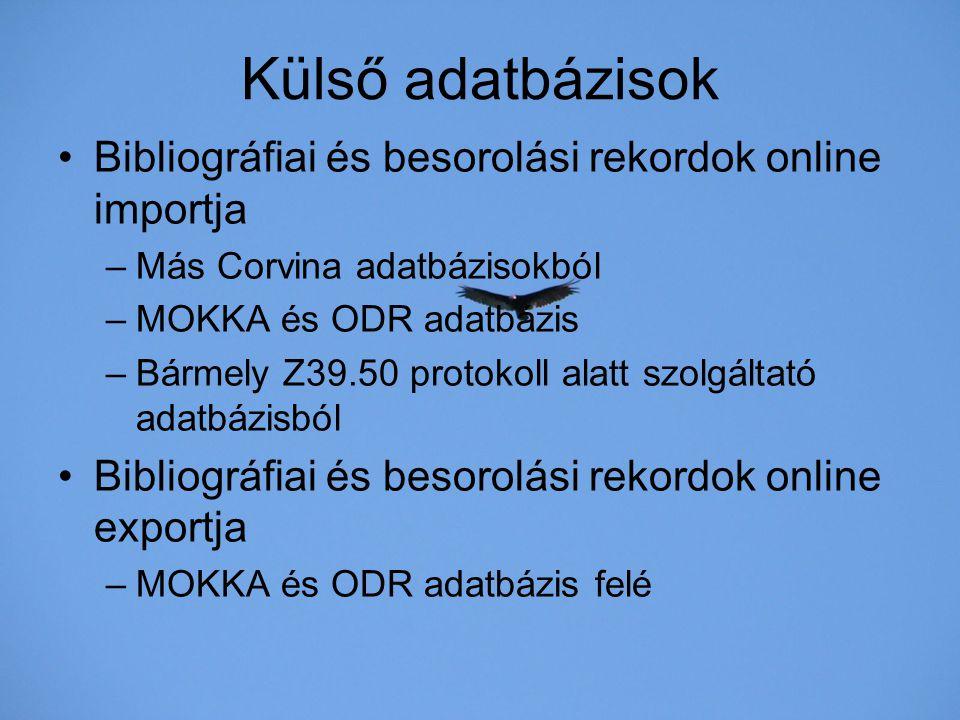 Külső adatbázisok Bibliográfiai és besorolási rekordok online importja