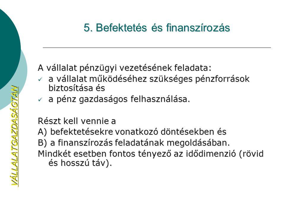 5. Befektetés és finanszírozás