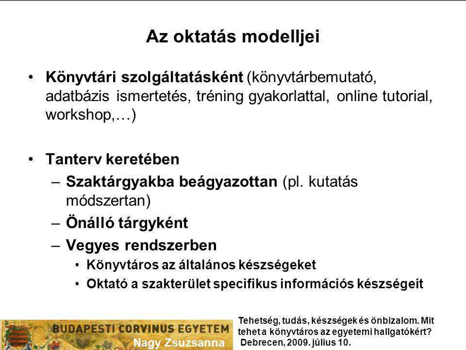 Az oktatás modelljei Könyvtári szolgáltatásként (könyvtárbemutató, adatbázis ismertetés, tréning gyakorlattal, online tutorial, workshop,…)