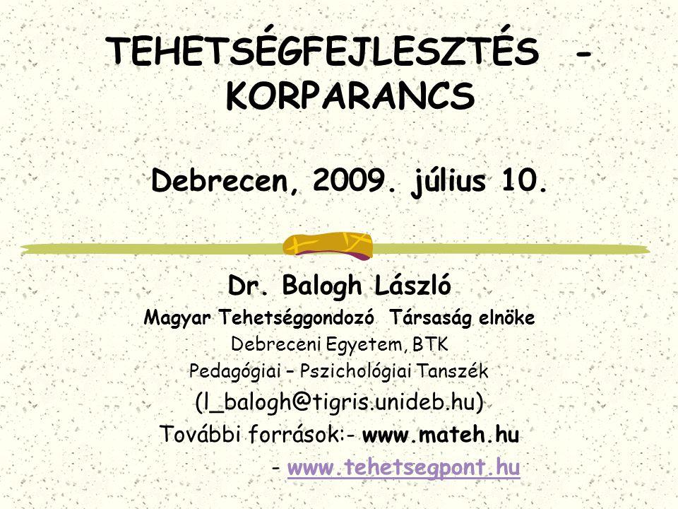 TEHETSÉGFEJLESZTÉS - KORPARANCS Debrecen, 2009. július 10.