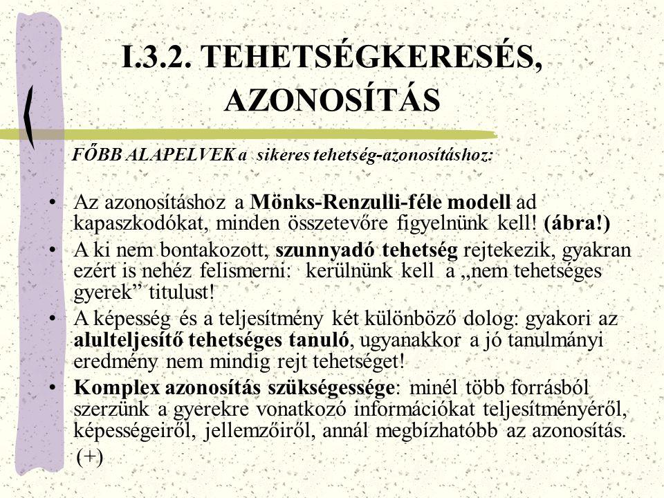 I.3.2. TEHETSÉGKERESÉS, AZONOSÍTÁS
