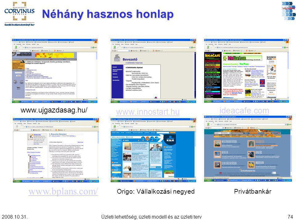 Néhány hasznos honlap www.bplans.com/ ideacafe.com www.innostart.hu