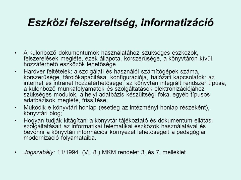 Eszközi felszereltség, informatizáció