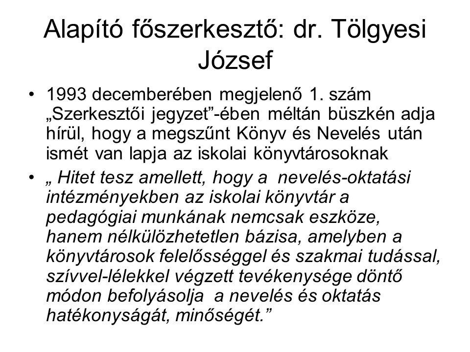 Alapító főszerkesztő: dr. Tölgyesi József