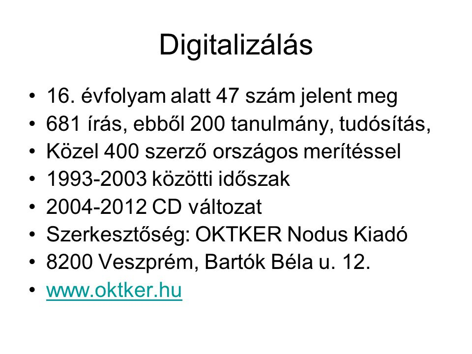 Digitalizálás 16. évfolyam alatt 47 szám jelent meg