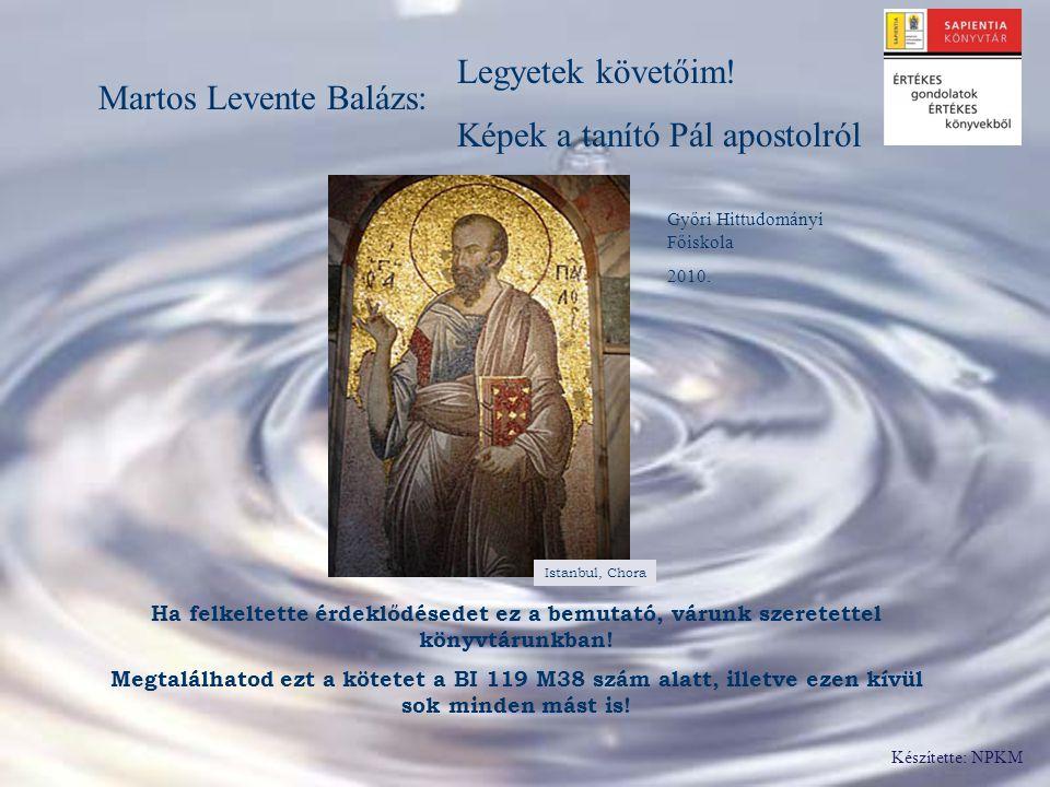 Képek a tanító Pál apostolról Martos Levente Balázs: