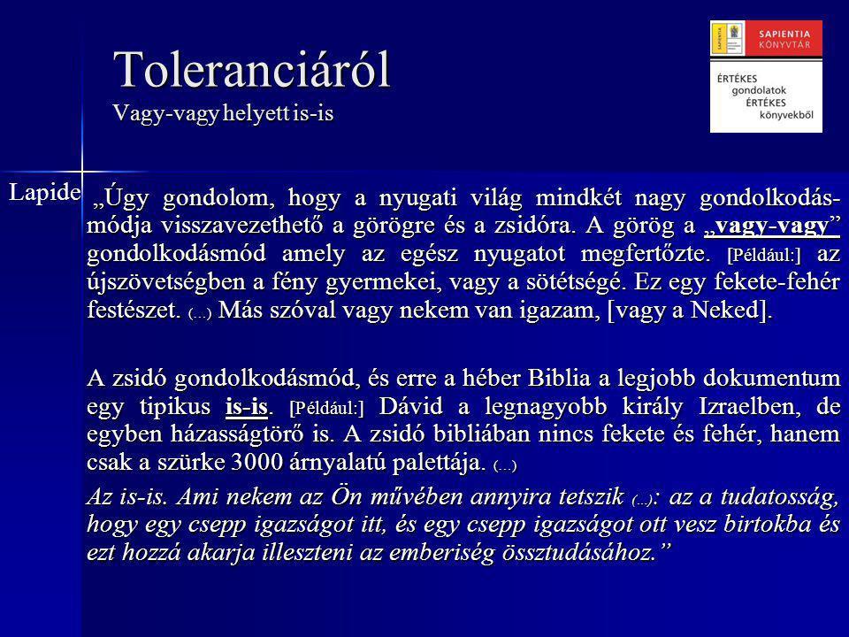 Toleranciáról Vagy-vagy helyett is-is