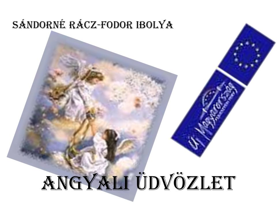 Angyali üdvözlet SÁNDORNÉ RÁCZ-FODOR IBOLYA
