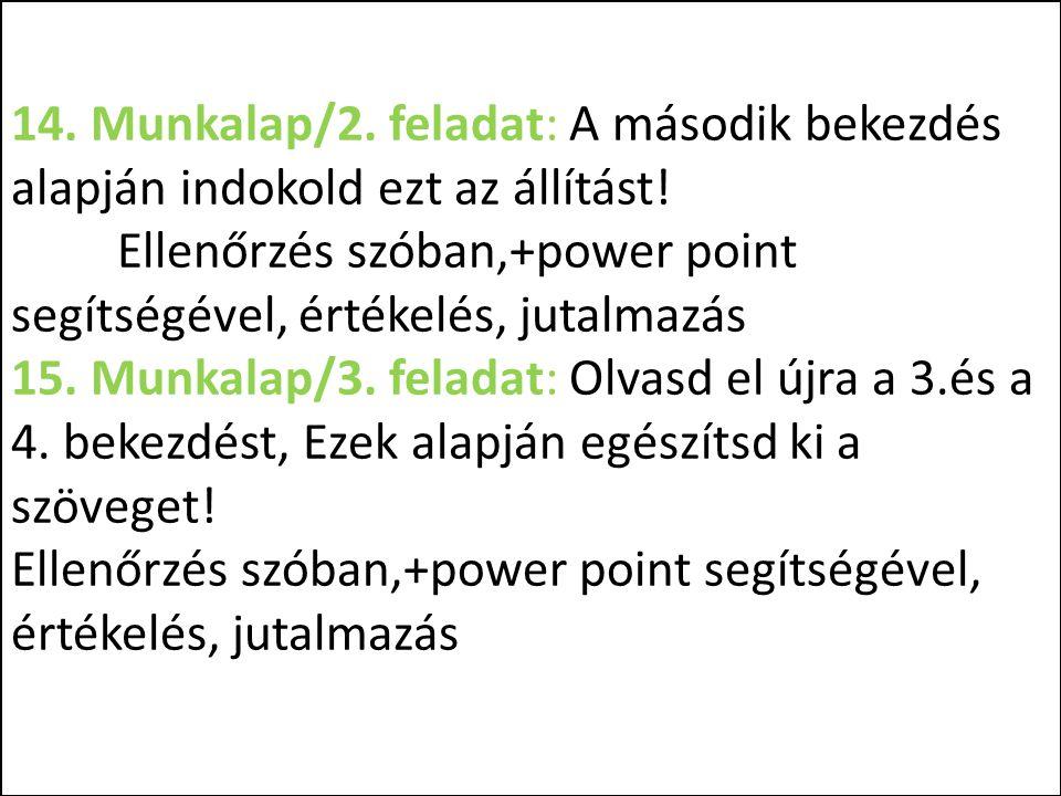 14. Munkalap/2. feladat: A második bekezdés alapján indokold ezt az állítást.
