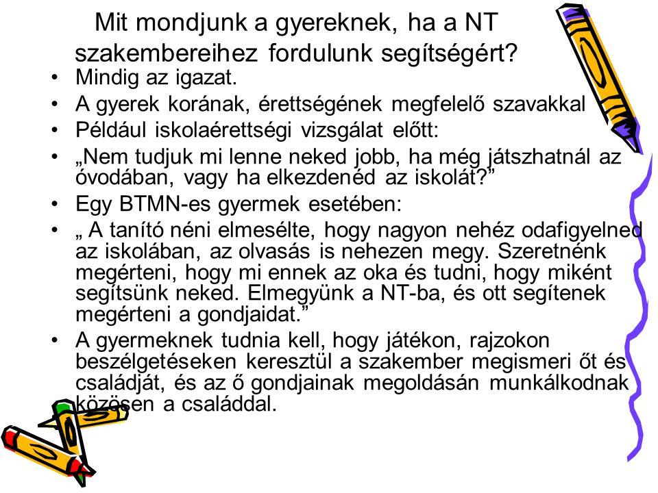 Mit mondjunk a gyereknek, ha a NT szakembereihez fordulunk segítségért