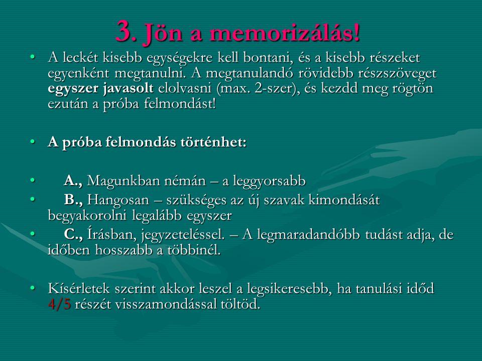 3. Jön a memorizálás!