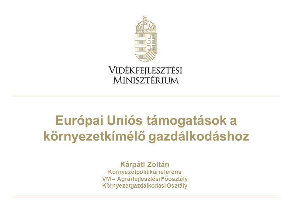 Európai Uniós támogatások a környezetkímélő gazdálkodáshoz