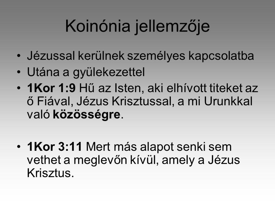 Koinónia jellemzője Jézussal kerülnek személyes kapcsolatba