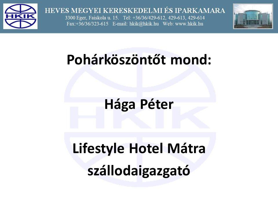 Pohárköszöntőt mond: Hága Péter Lifestyle Hotel Mátra szállodaigazgató