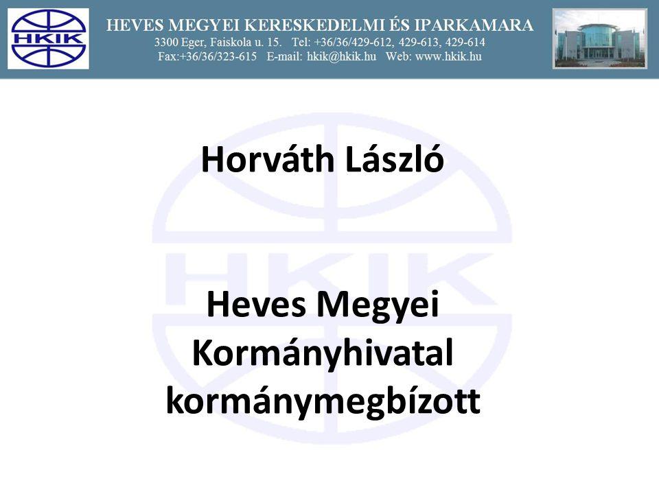 Horváth László Heves Megyei Kormányhivatal kormánymegbízott