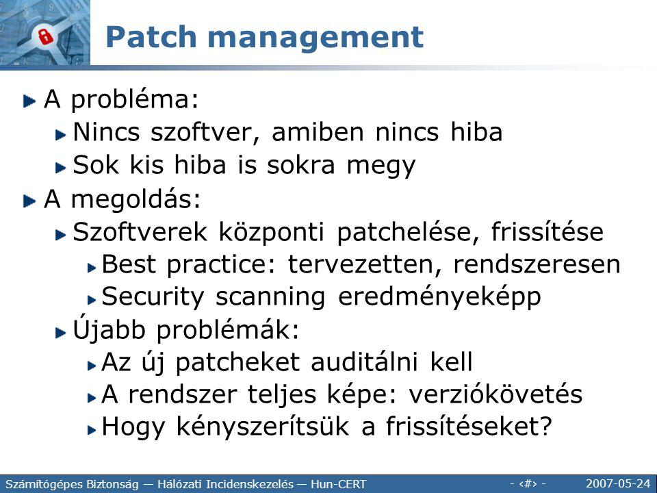 Patch management A probléma: Nincs szoftver, amiben nincs hiba