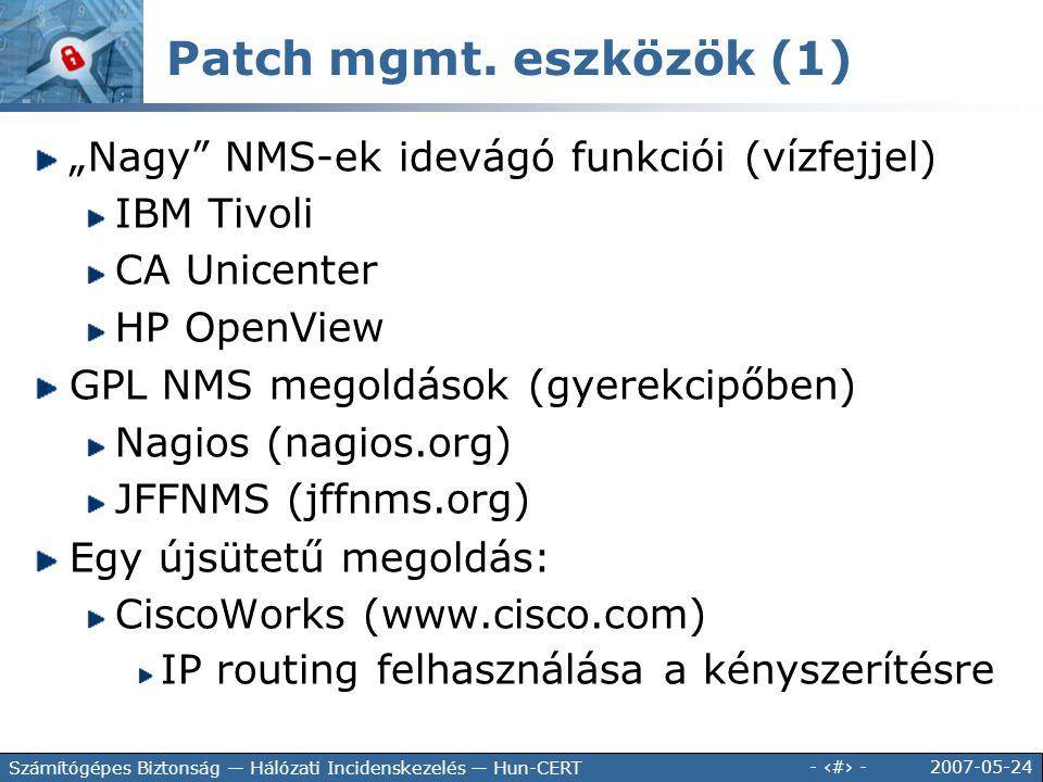 "Patch mgmt. eszközök (1) ""Nagy NMS-ek idevágó funkciói (vízfejjel)"
