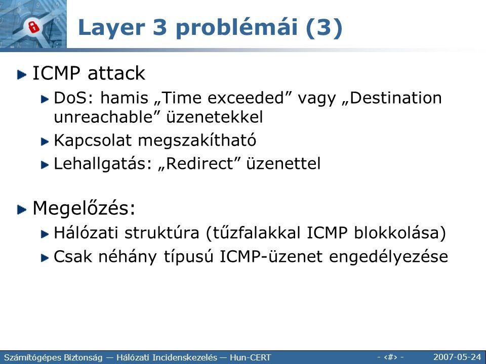 Layer 3 problémái (3) ICMP attack Megelőzés: