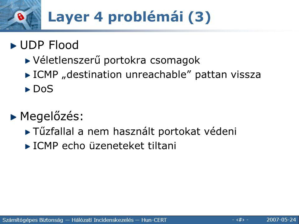 Layer 4 problémái (3) UDP Flood Megelőzés: