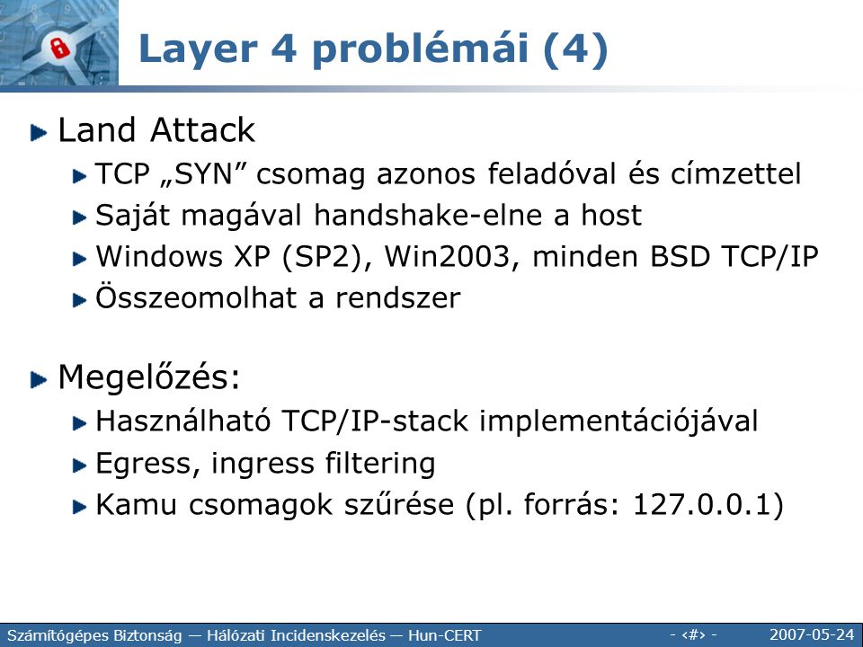 Layer 4 problémái (4) Land Attack Megelőzés: