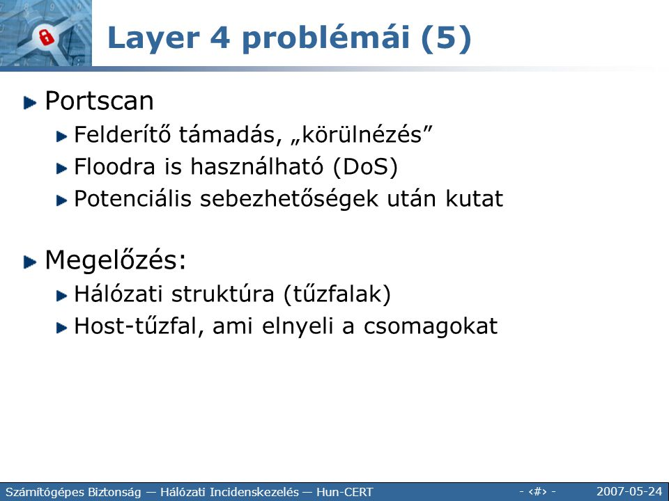 Layer 4 problémái (5) Portscan Megelőzés: