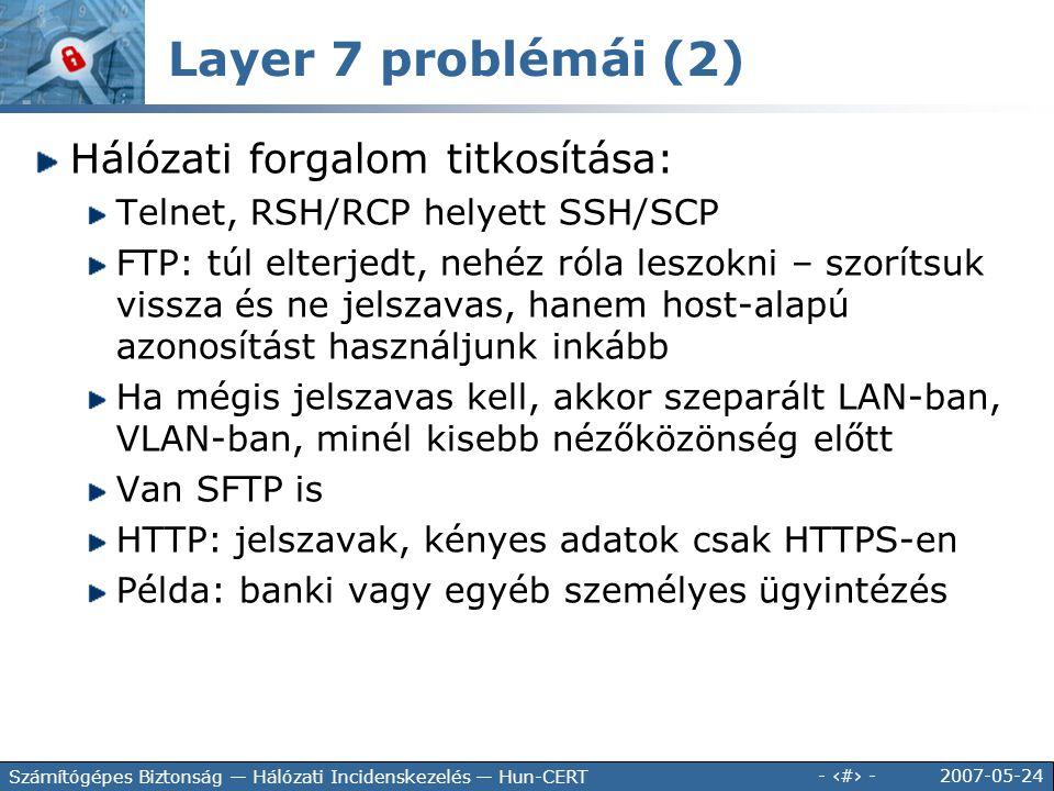 Layer 7 problémái (2) Hálózati forgalom titkosítása: