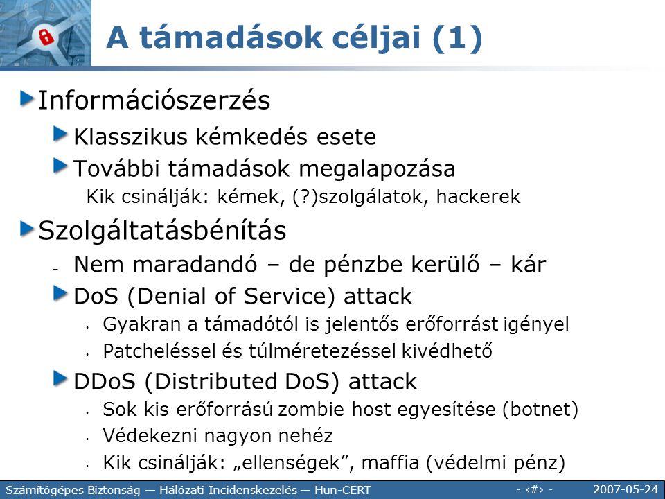 A támadások céljai (1) Információszerzés Szolgáltatásbénítás