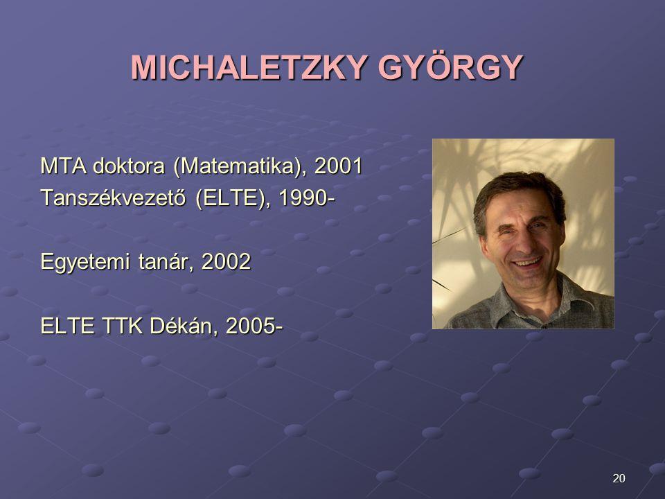 MICHALETZKY GYÖRGY MTA doktora (Matematika), 2001