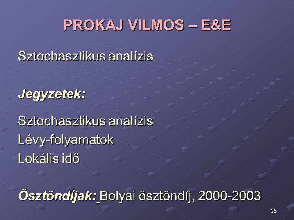 PROKAJ VILMOS – E&E Sztochasztikus analízis Jegyzetek: Lévy-folyamatok