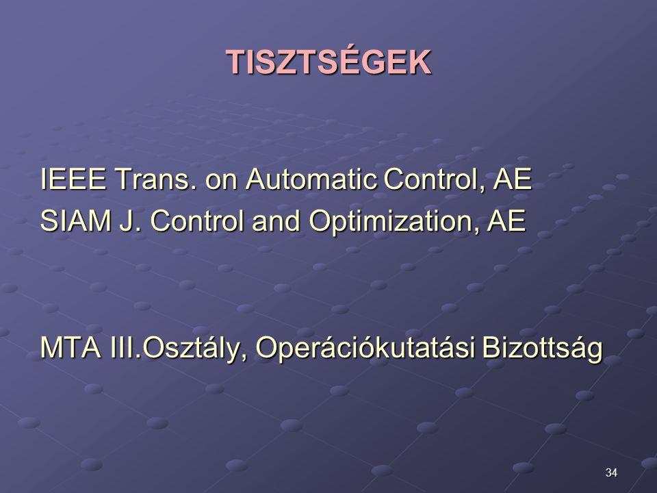 TISZTSÉGEK IEEE Trans. on Automatic Control, AE