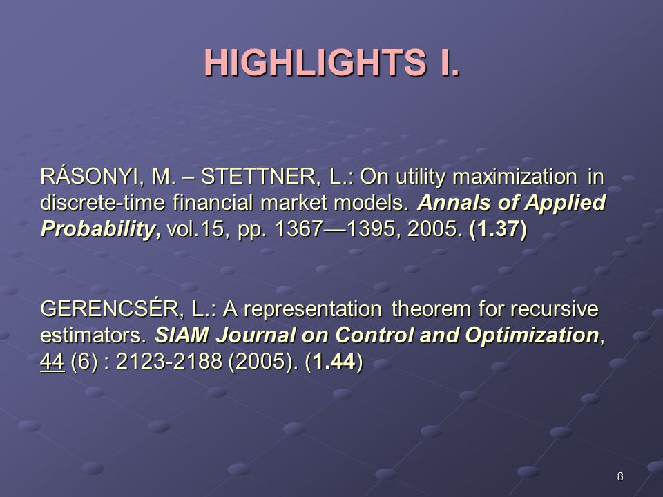 HIGHLIGHTS I. RÁSONYI, M. – STETTNER, L.: On utility maximization in