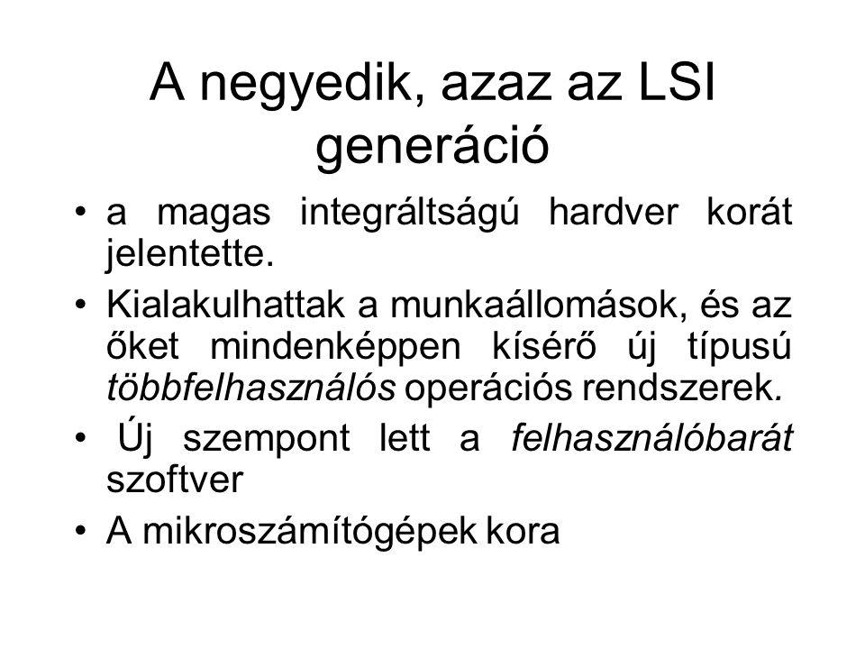 A negyedik, azaz az LSI generáció