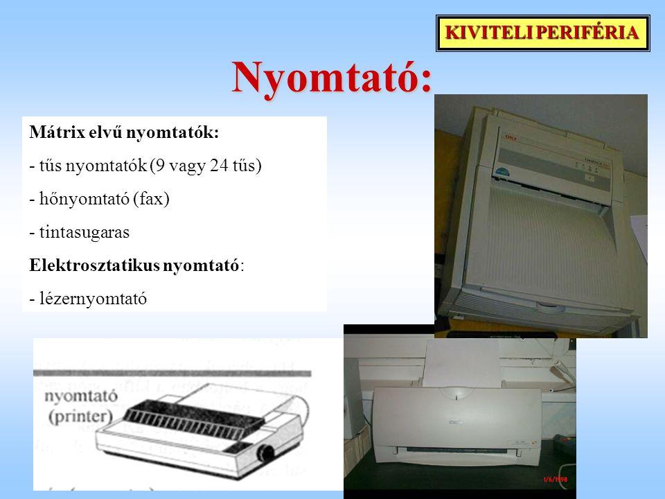 Nyomtató: KIVITELI PERIFÉRIA Mátrix elvű nyomtatók: