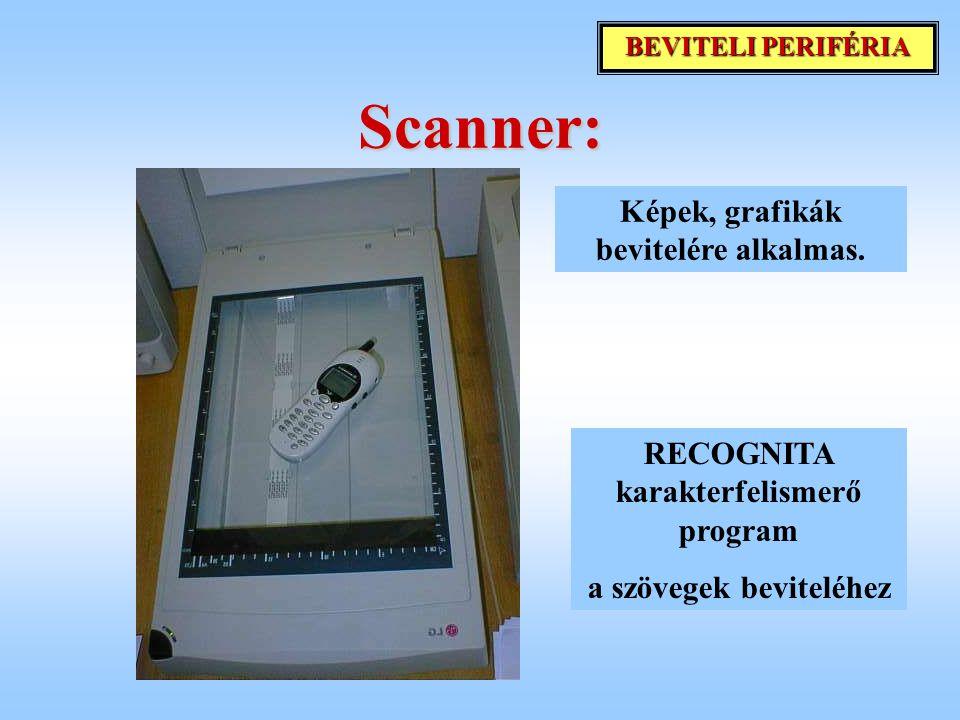 Scanner: Képek, grafikák bevitelére alkalmas.