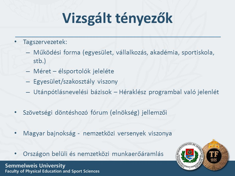 Vizsgált tényezők Tagszervezetek: