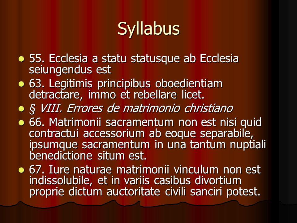 Syllabus 55. Ecclesia a statu statusque ab Ecclesia seiungendus est