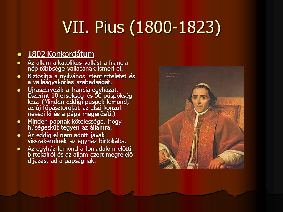VII. Pius (1800-1823) 1802 Konkordátum