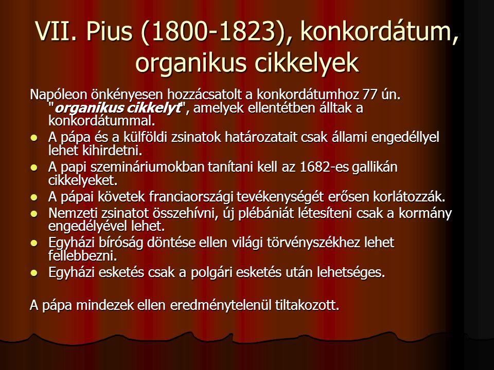 VII. Pius (1800-1823), konkordátum, organikus cikkelyek