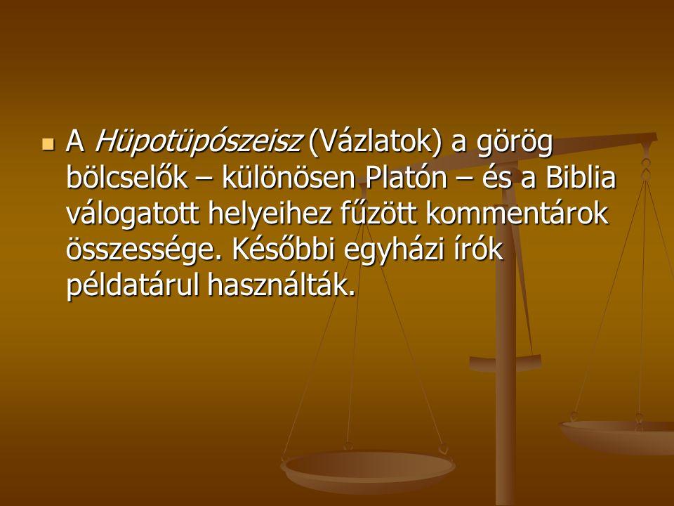 A Hüpotüpószeisz (Vázlatok) a görög bölcselők – különösen Platón – és a Biblia válogatott helyeihez fűzött kommentárok összessége.