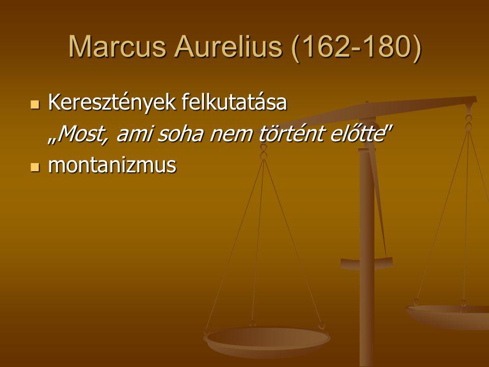 Marcus Aurelius (162-180) Keresztények felkutatása