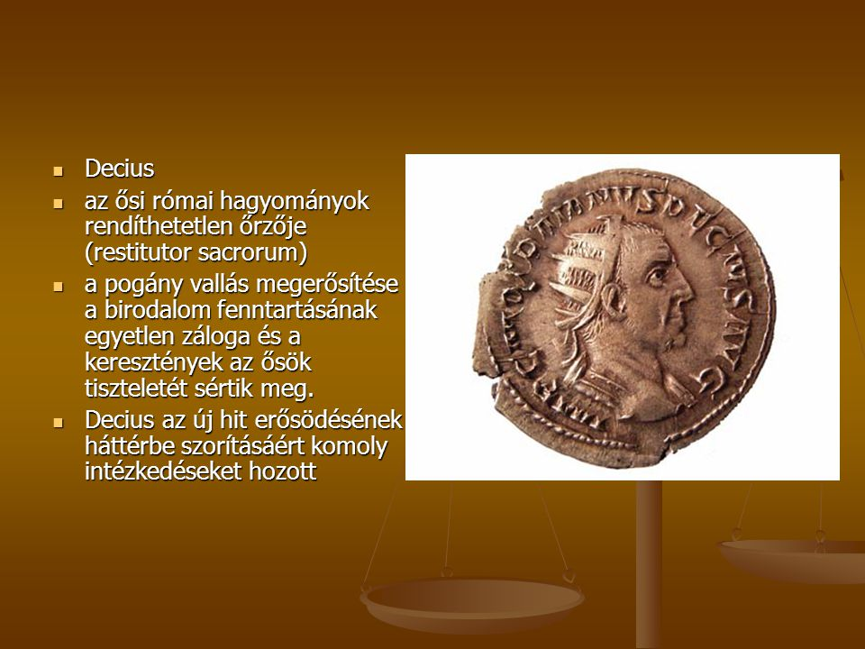 Decius az ősi római hagyományok rendíthetetlen őrzője (restitutor sacrorum)