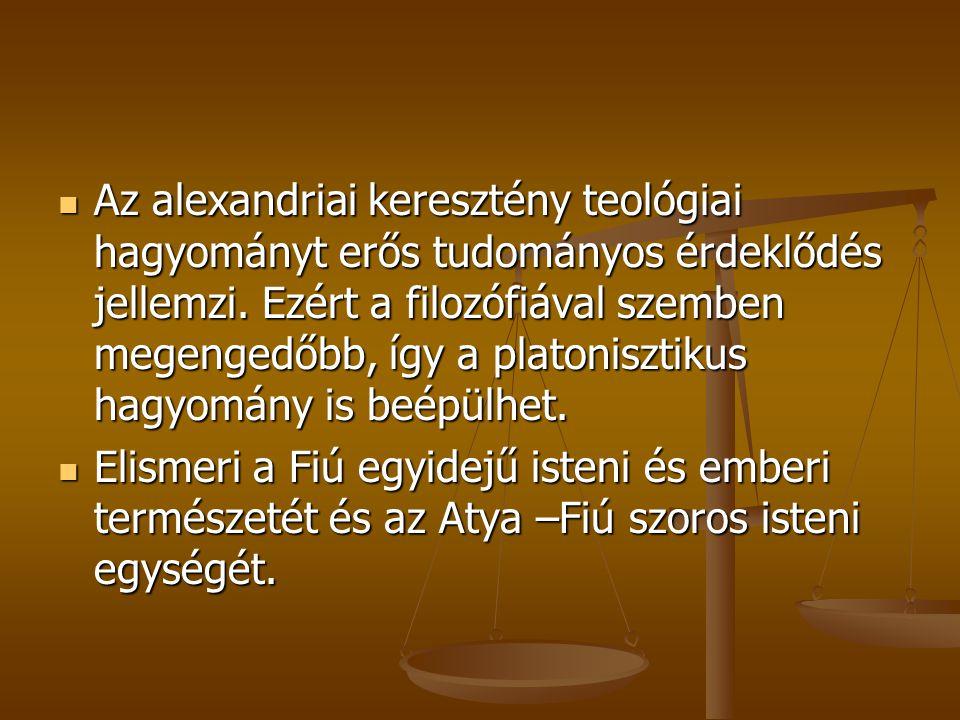 Az alexandriai keresztény teológiai hagyományt erős tudományos érdeklődés jellemzi. Ezért a filozófiával szemben megengedőbb, így a platonisztikus hagyomány is beépülhet.